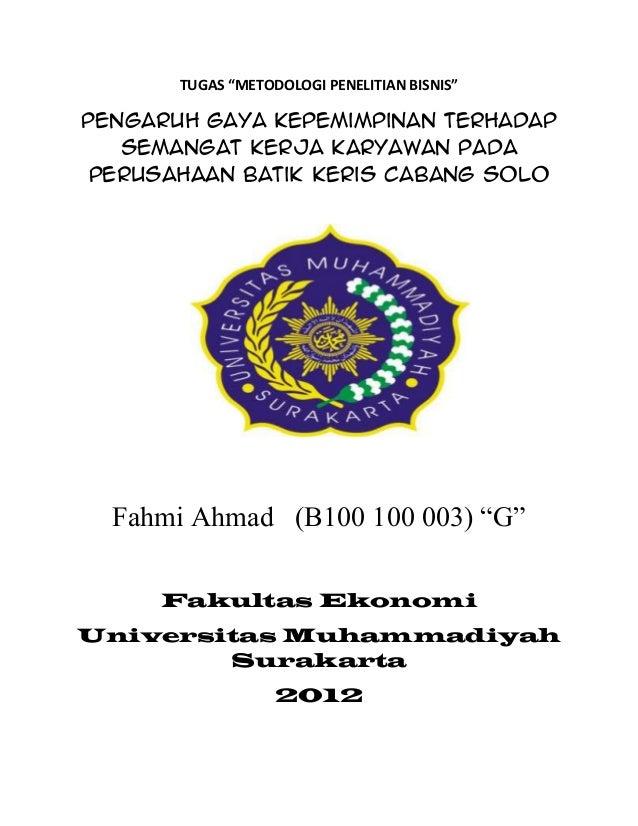 """TUGAS """"METODOLOGI PENELITIAN BISNIS""""  Pengaruh Gaya Kepemimpinan Terhadap Semangat Kerja Karyawan Pada Perusahaan Batik Ke..."""