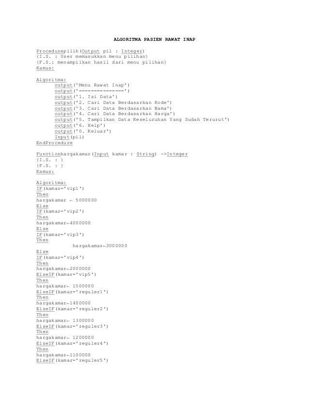 ALGORITMA PASIEN RAWAT INAPProcedurepilih(Output pil : Integer){I.S. : User memasukkan menu pilihan}{F.S.: menampilkan has...