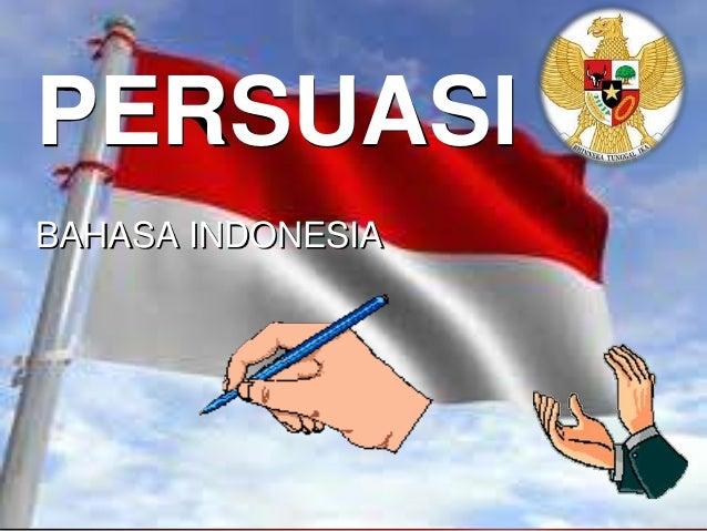 PERSUASIBAHASA INDONESIA