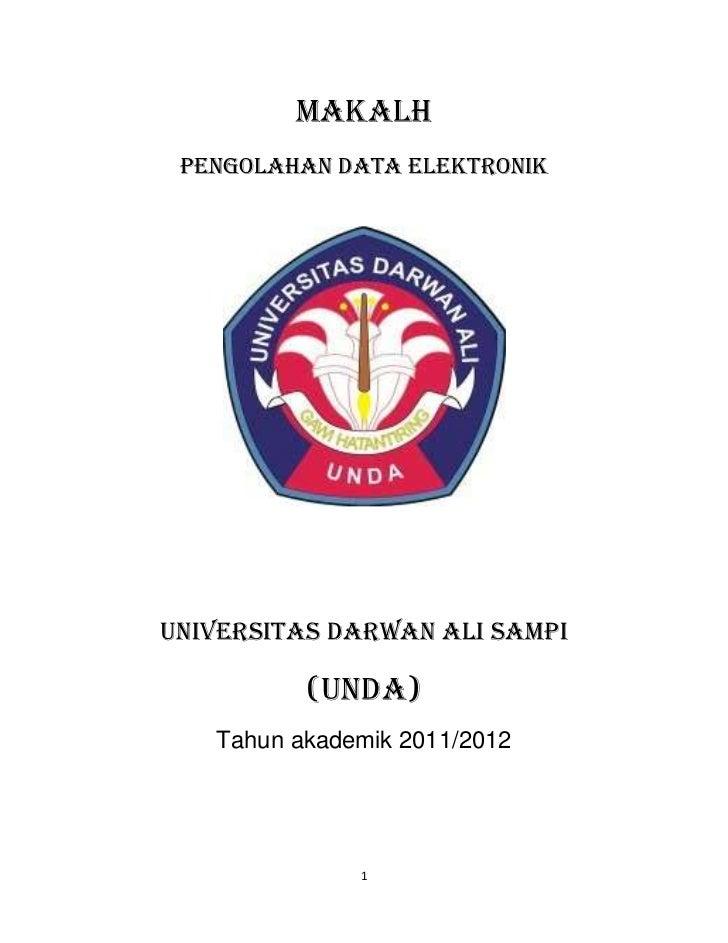 MAKALH PENGOLAHAN DATA ELEKTRONIKUNIVERSITAS DARWAN ALI SAMPI          (UNDA)   Tahun akademik 2011/2012              1