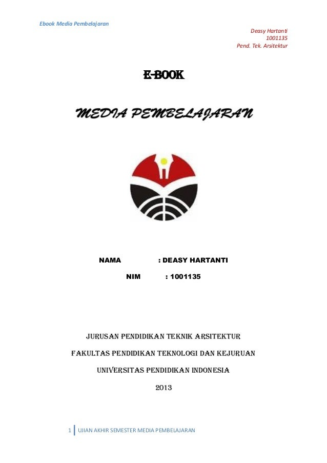 Ebook Media PembelajaranDeasy Hartanti1001135Pend. Tek. Arsitektur1 UJIAN AKHIR SEMESTER MEDIA PEMBELAJARANE-BOOKNAMA : DE...
