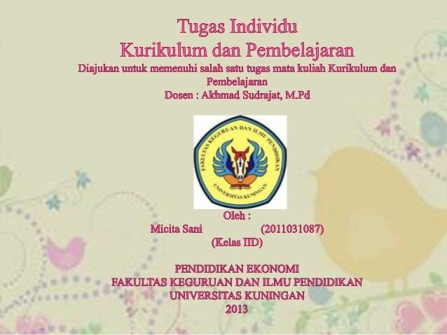 Judul Buku     : Kurikulum dan PengajaranNama Pengarang : Prof. Dr. S. Nasution, M.A.Penerbit       : PT Bumi Aksara      ...