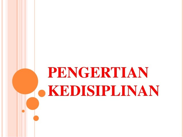 PENGERTIAN KEDISIPLINAN