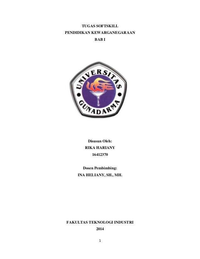 1 TUGAS SOFTSKILL PENDIDIKAN KEWARGANEGARAAN BAB I Disusun Oleh: RIKA HARIANY 16412370 Dosen Pembimbing: INA HELIANY, SH.,...