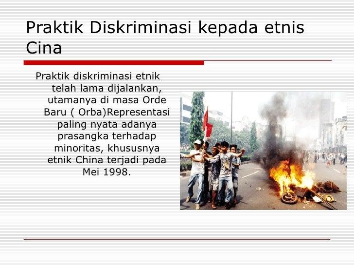 Politik diskriminasi terhadap etnis cina yang berlangsung sejak orde baru