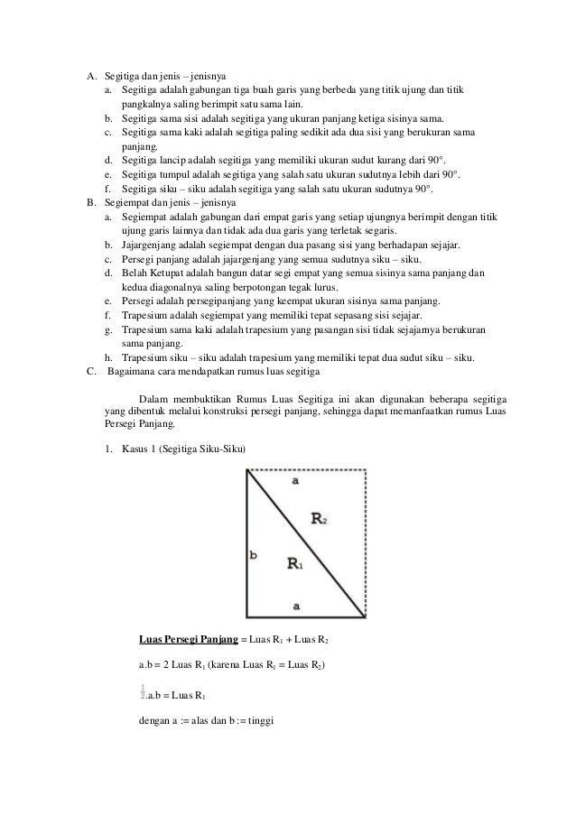 A. Segitiga dan jenis – jenisnya a. Segitiga adalah gabungan tiga buah garis yang berbeda yang titik ujung dan titik pangk...