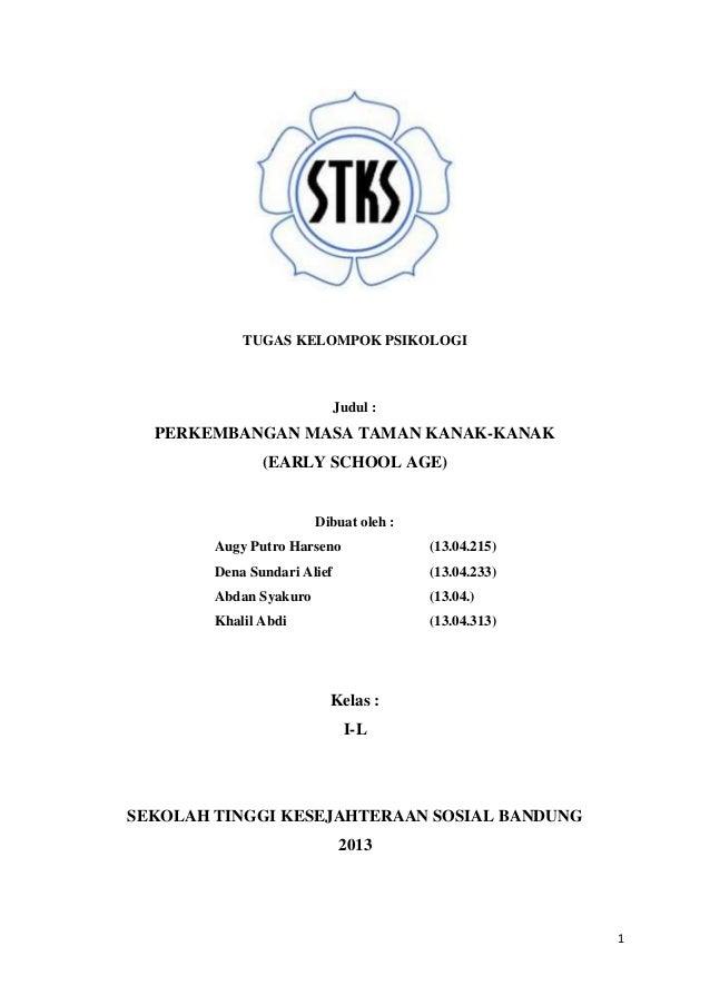 1 TUGAS KELOMPOK PSIKOLOGI Judul : PERKEMBANGAN MASA TAMAN KANAK-KANAK (EARLY SCHOOL AGE) Dibuat oleh : Augy Putro Harseno...