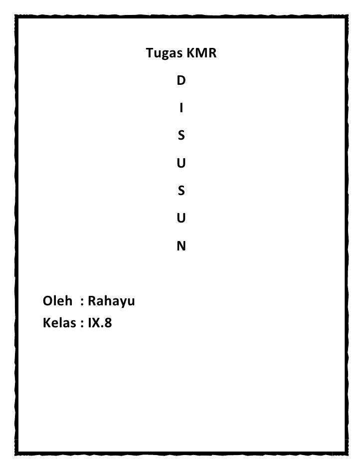 Tugas KMR<br />D<br />I<br />S<br />U<br />S<br />U<br />N<br />Oleh  : RahayuKelas : IX.8<br />Putri Kaca Mayang<br />Pad...