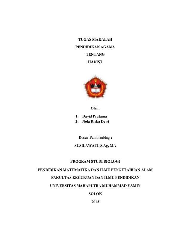 TUGAS MAKALAH PENDIDIKAN AGAMA TENTANG HADIST Oleh: 1. David Pratama 2. Nola Riska Dewi Dosen Pembimbing : SUSILAWATI, S.A...