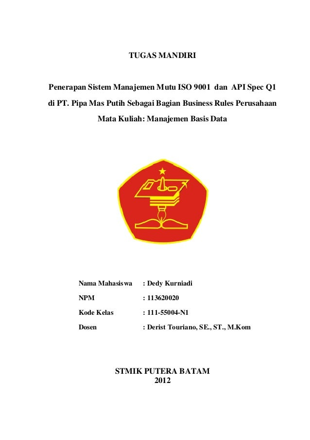 TUGAS MANDIRI Penerapan Sistem Manajemen Mutu ISO 9001 dan API Spec Q1 di PT. Pipa Mas Putih Sebagai Bagian Business Rules...