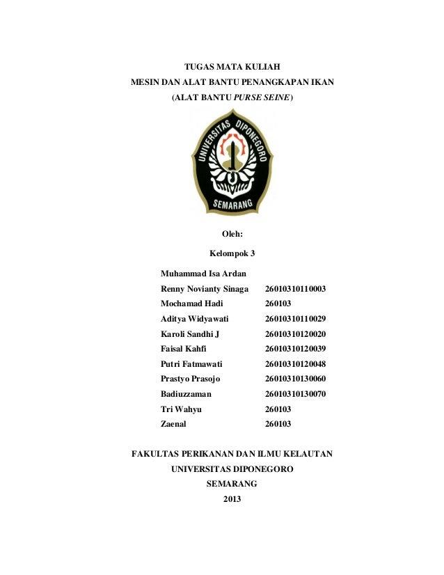 TUGAS MATA KULIAH MESIN DAN ALAT BANTU PENANGKAPAN IKAN (ALAT BANTU PURSE SEINE) Oleh: Kelompok 3 Muhammad Isa Ardan Renny...