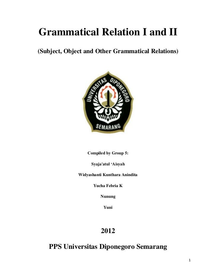 Grammatical Relation I and II(Subject, Object and Other Grammatical Relations)                  Compiled by Group 5:      ...