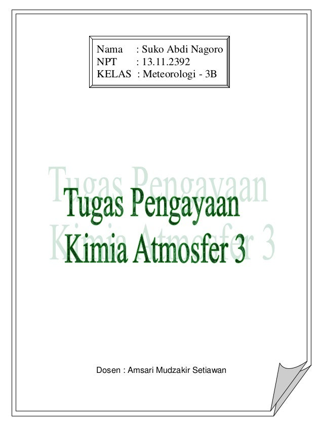 Nama : Suko Abdi NagoroNPT   : 13.11.2392KELAS : Meteorologi - 3BDosen : Amsari Mudzakir Setiawan