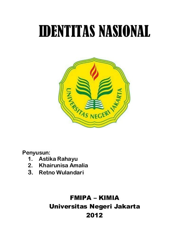 IDENTITAS NASIONALPenyusun:  1. Astika Rahayu  2. Khairunisa Amalia  3. Retno Wulandari              FMIPA – KIMIA        ...