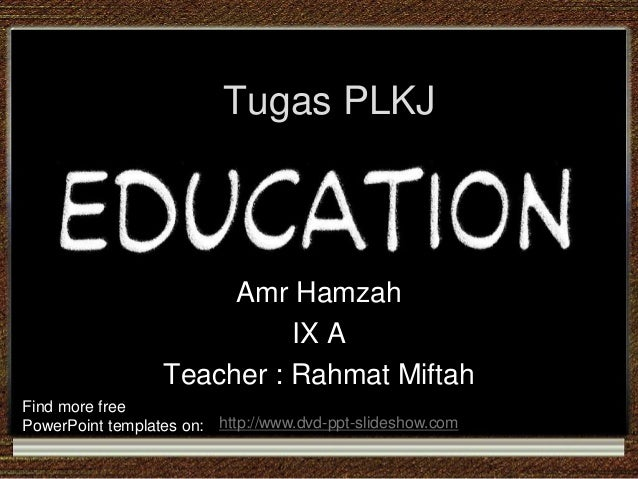 Tugas PLKJ                       Amr Hamzah                            IX A                  Teacher : Rahmat MiftahFind m...