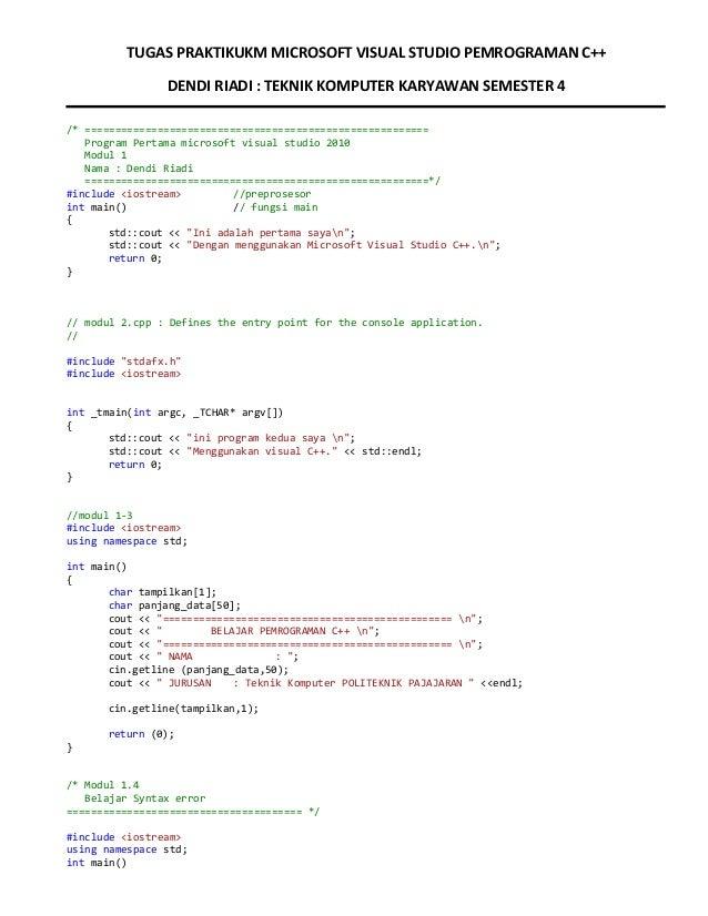 TUGAS PRAKTIKUKM MICROSOFT VISUAL STUDIO PEMROGRAMAN C++ DENDI RIADI : TEKNIK KOMPUTER KARYAWAN SEMESTER 4 /* ============...