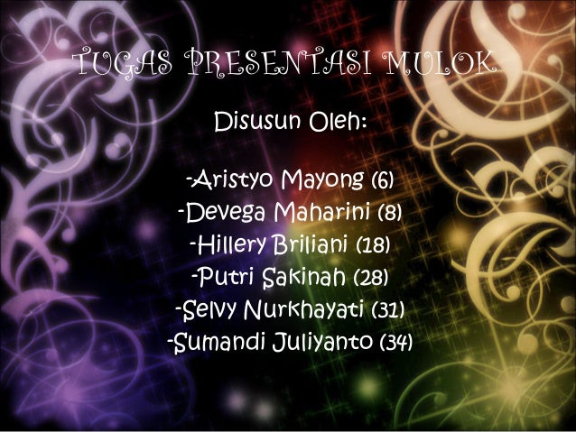 TUGAS PRESENTASI MULOK        Disusun Oleh:      -Aristyo Mayong (6)     -Devega Maharini (8)       -Hillery Briliani (18)...