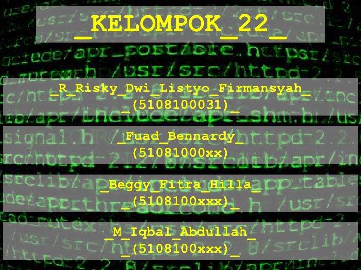 DATABASE<br />Create table KELOMPOK_22<br />{Namevarchar2(25),<br />NRPvarchar2(15)};<br />Insert into KELOMPOK_22...