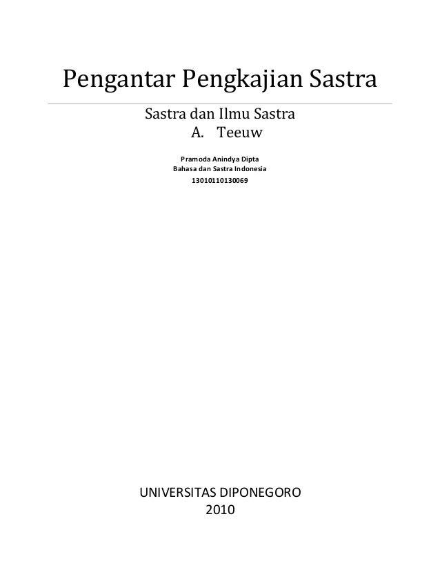 Pengantar Pengkajian Sastra Sastra dan Ilmu Sastra A. Teeuw Pramoda Anindya Dipta Bahasa dan Sastra Indonesia 130101101300...