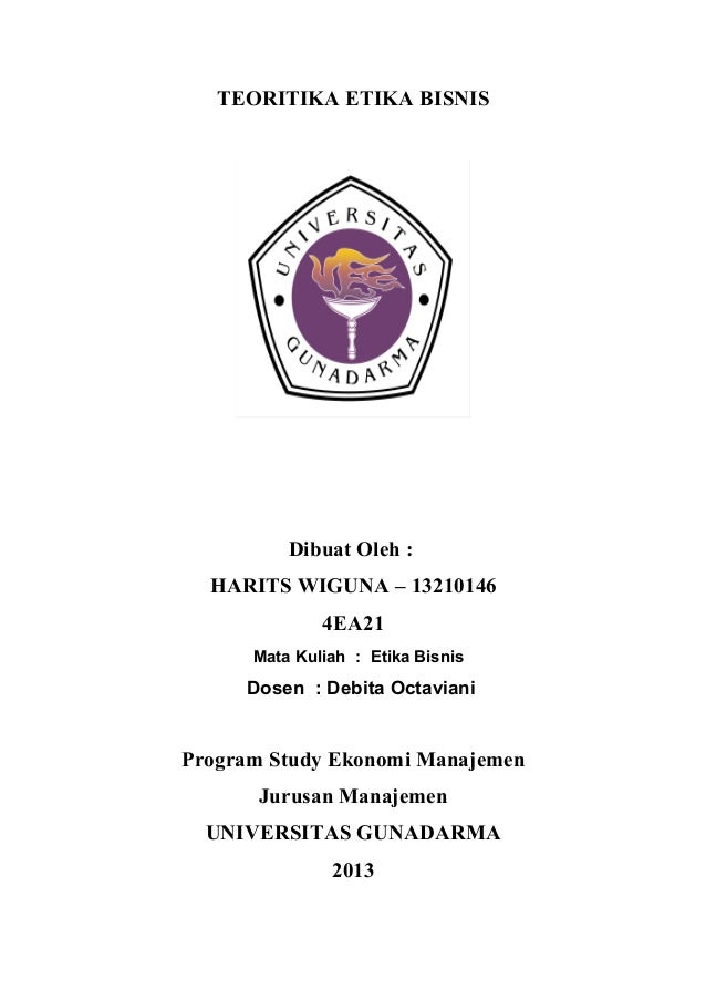 TEORITIKA ETIKA BISNIS  Dibuat Oleh : HARITS WIGUNA – 13210146 4EA21 Mata Kuliah : Etika Bisnis  Dosen : Debita Octaviani ...