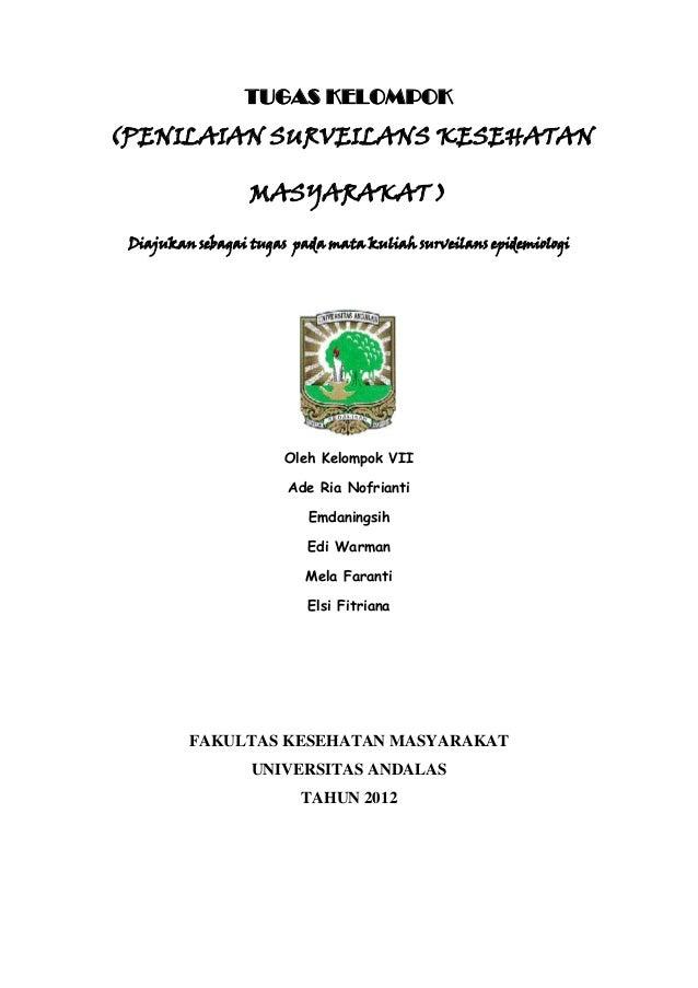 TUGAS KELOMPOK(PENILAIAN SURVEILANS KESEHATAN                  MASYARAKAT ) Diajukan sebagai tugas pada mata kuliah survei...