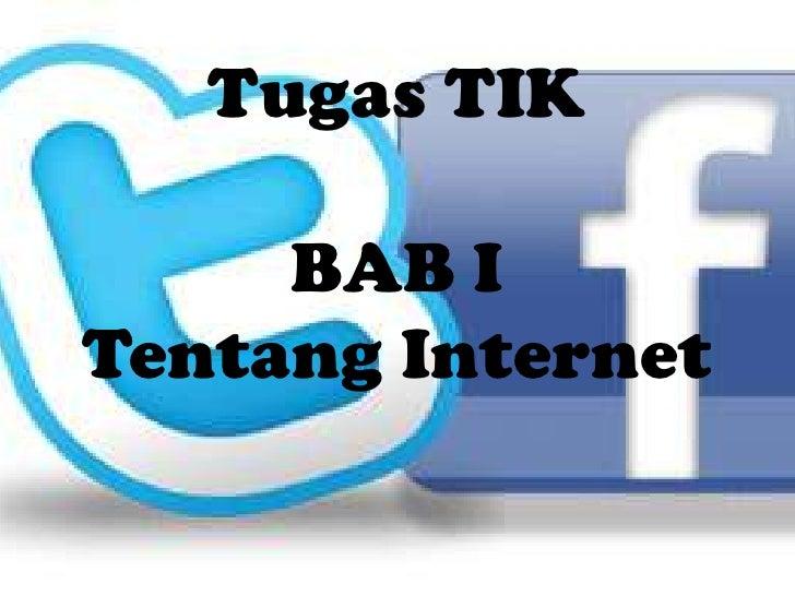 Tugas TIKBAB ITentang Internet<br />