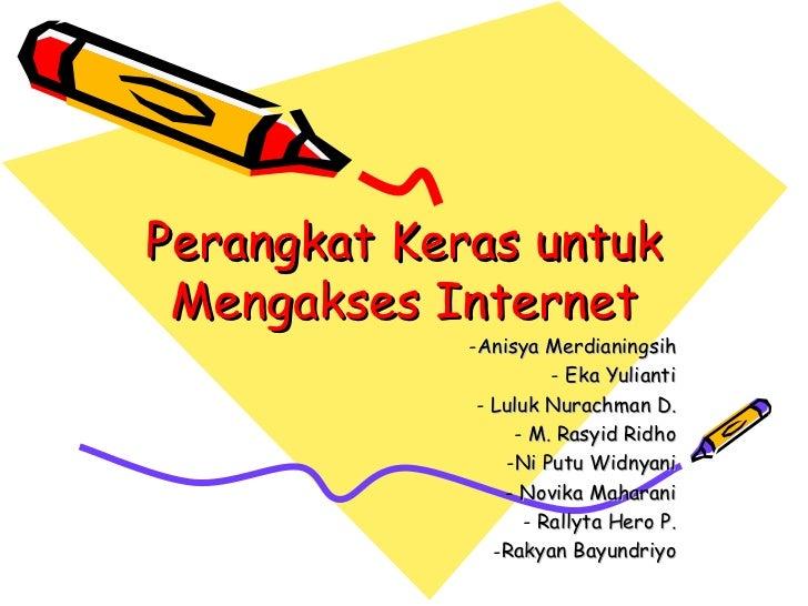 Tugas tik, perangkat keras untuk mengakses internet