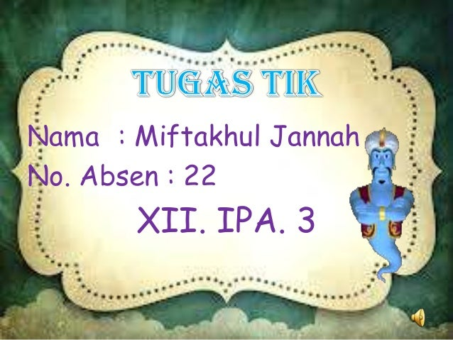 Nama : Miftakhul Jannah No. Absen : 22  XII. IPA. 3