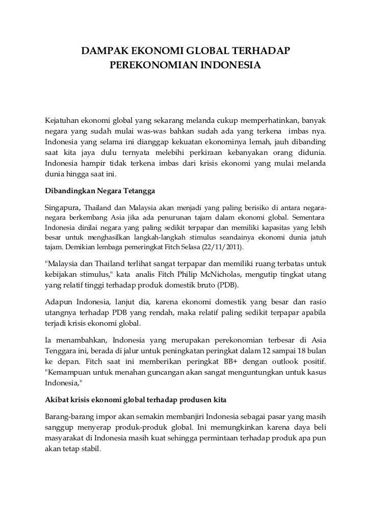 DAMPAK EKONOMI GLOBAL TERHADAP              PEREKONOMIAN INDONESIAKejatuhan ekonomi global yang sekarang melanda cukup mem...