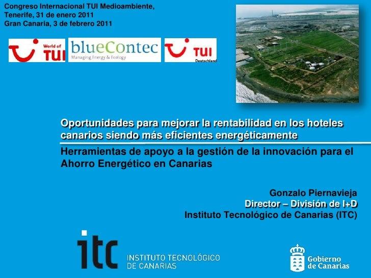 CongresoInternacional TUI Medioambiente, <br />Tenerife, 31 de enero 2011<br />Gran Canaria, 3 de febrero 2011<br />Oportu...