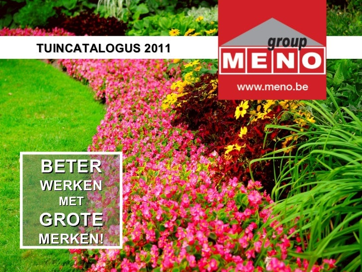 TUINCATALOGUS 2011 BETER WERKEN MET GROTE MERKEN!