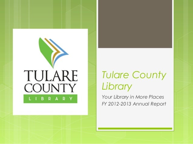 Tulare County Library Your Library in More Places FY 2012-2013 Annual Report