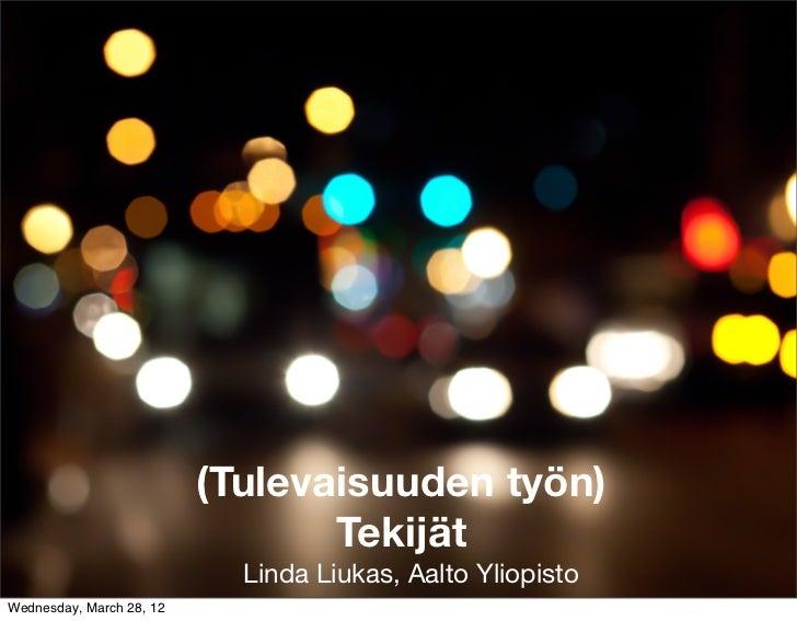 (Tulevaisuuden työn)                                 Tekijät                            Linda Liukas, Aalto YliopistoWedne...