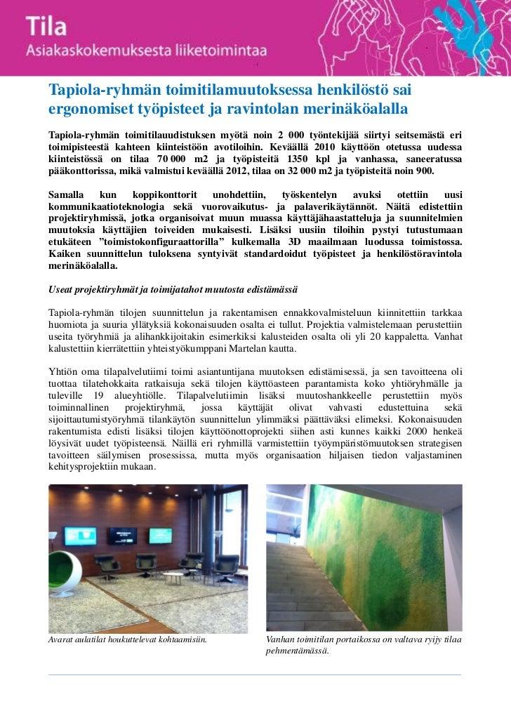 Tapiola-ryhmän toimitilamuutoksessa henkilöstö saiergonomiset työpisteet ja ravintolan merinäköalallaTapiola-ryhmän toimit...