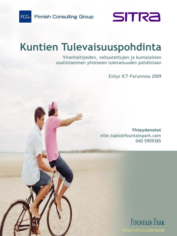Kuntien Tulevaisuuspohdinta Viranhaltijoiden, valtuutettujen ja kuntalaisten osallistaminen yhteiseen tulevaisuuden pohdin...