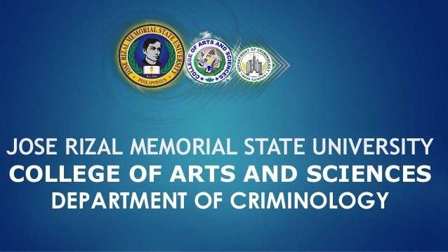 JOSE RIZAL MEMORIAL STATE UNIVERSITY COLLEGE OF ARTS AND SCIENCES DEPARTMENT OF CRIMINOLOGY
