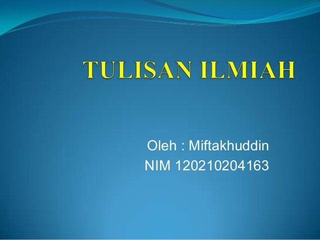 Oleh : MiftakhuddinNIM 120210204163