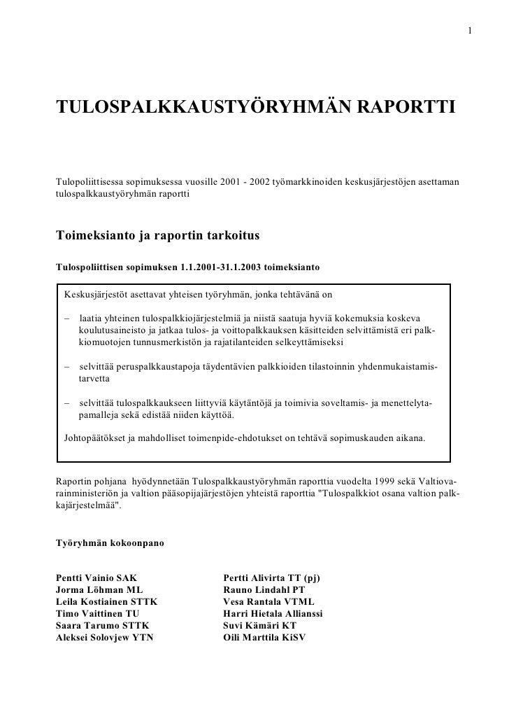 1TULOSPALKKAUSTYÖRYHMÄN RAPORTTITulopoliittisessa sopimuksessa vuosille 2001 - 2002 työmarkkinoiden keskusjärjestöjen aset...