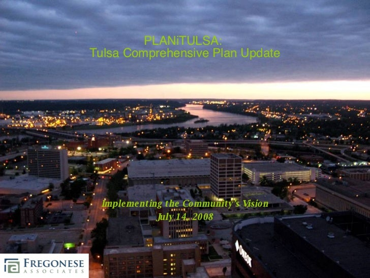 PLANiTULSA:  Tulsa Comprehensive Plan Update Implementing the Community's Vision July 14, 2008