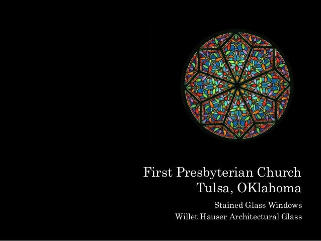 First Presbyterian Church Tulsa, OKlahoma Stained Glass Windows Willet Hauser Architectural Glass