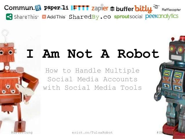 I Am Not A Robot: How to Handle Multiple Social Media Accounts with Social Media Tools