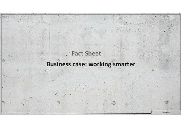 Jos AretsBusiness case: working smarterFact Sheet
