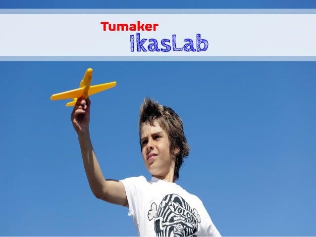 Tumaker IkasLab