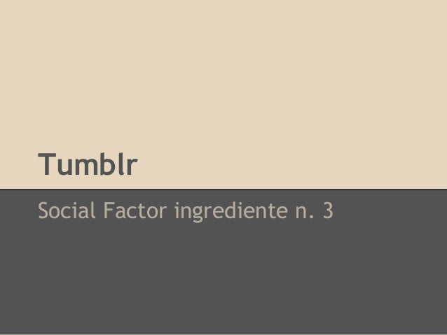 Tumblr Social Factor ingrediente n. 3