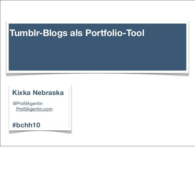 """""""Tumblr-Blogs als Portfolio-Tool"""" Präsentation der ProfilAgentin auf dem #bchh10"""