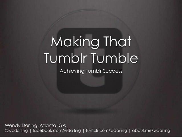 Making That Tumblr Tumble