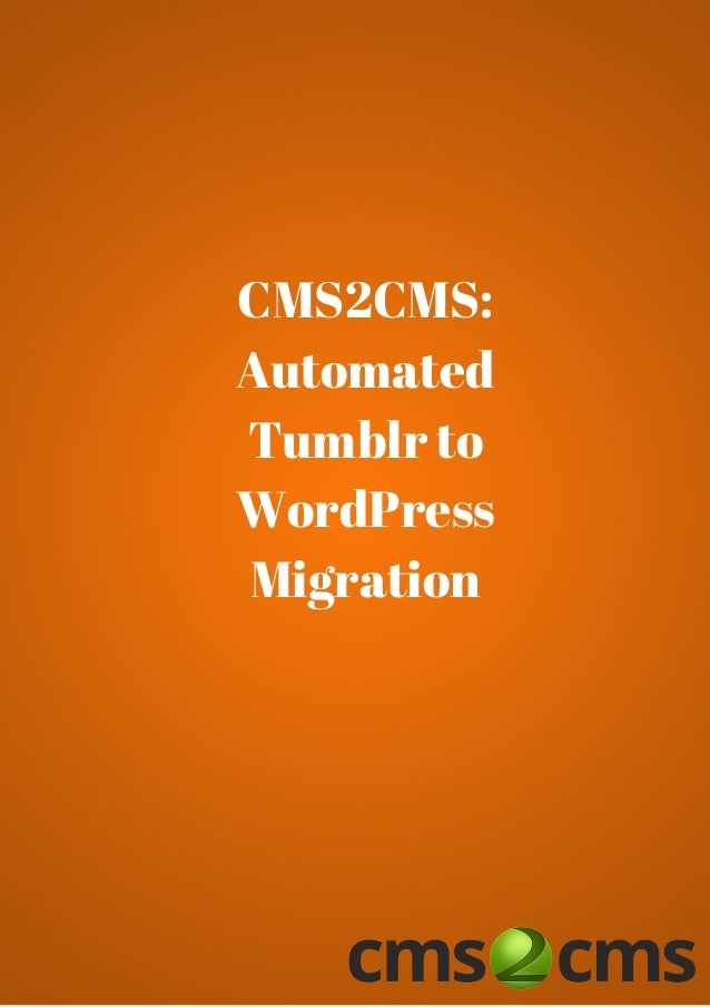 CMS2CMS: Automated Tumblr to WordPress Migration