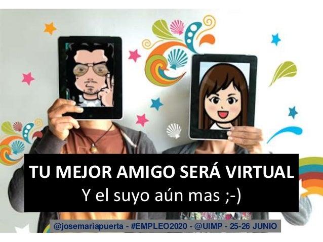 Tu mejor amigo será virtual