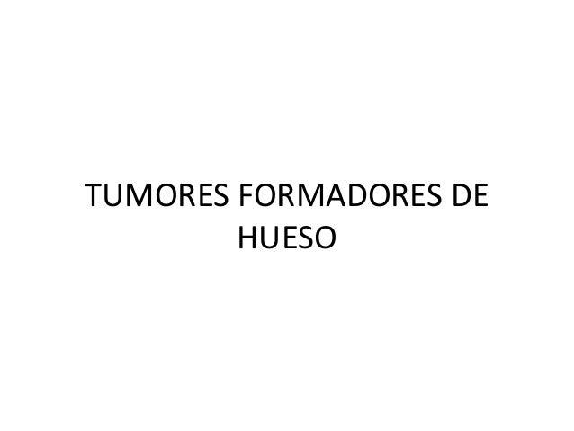 TUMORES FORMADORES DE HUESO