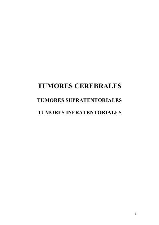 TUMORES CEREBRALESTUMORES SUPRATENTORIALESTUMORES INFRATENTORIALES                           1